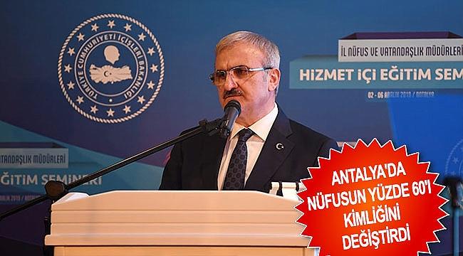 Antalya'da nüfusun yüzde 60'ı kimliğini değiştirdi