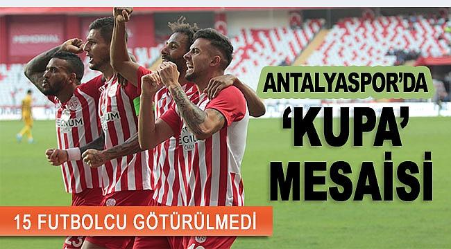 ANTALYASPOR'DA 'KUPA' MESAİSİ