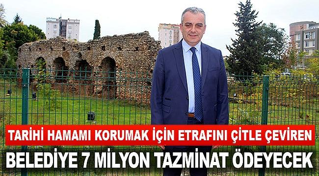 Belediye 7 milyon tazminat ödeyecek