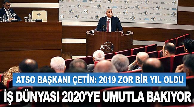 İŞ DÜNYASI 2020'YE UMUTLA BAKIYOR