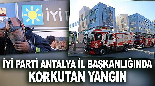İYİ Parti Antalya İl Başkanlığında korkutan yangın