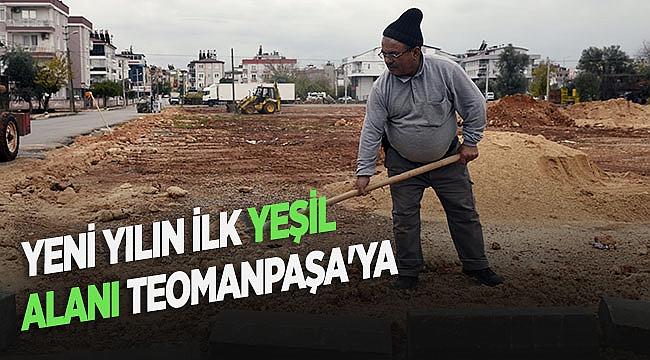 Yeni yılın ilk yeşil alanı Teomanpaşa'ya