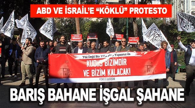 BARIŞ BAHANE İŞGAL ŞAHANE