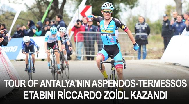 Tour of Antalya'nın Aspendos-Termessos etabını Riccardo Zoidl kazandı