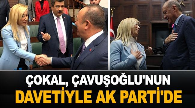Milletvekili Çokal, Bakan Çavuşoğlu'nun davetiyle AK Parti'de