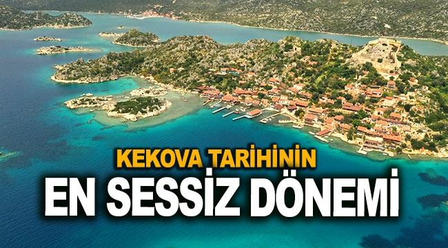 Kekova tarihinin en sessiz dönemini yaşıyor