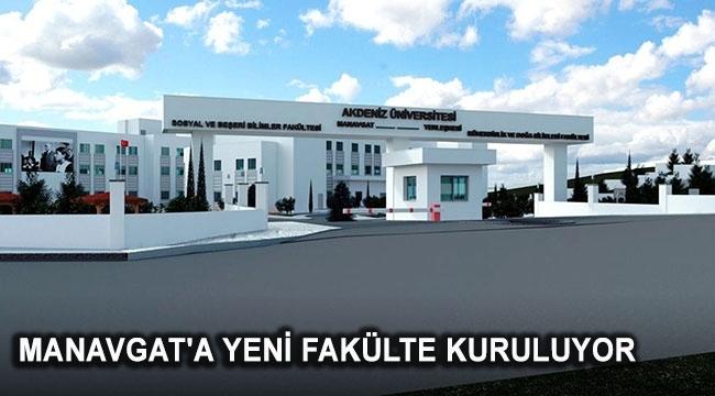 Manavgat'a yeni fakülte kuruluyor