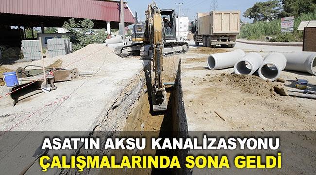 ASAT'ın Aksu kanalizasyonu çalışmalarında sona geldi