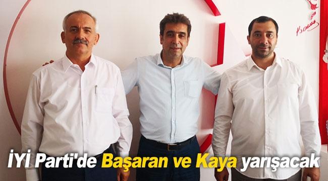İYİ Parti'de Başaran ve Kaya yarışacak