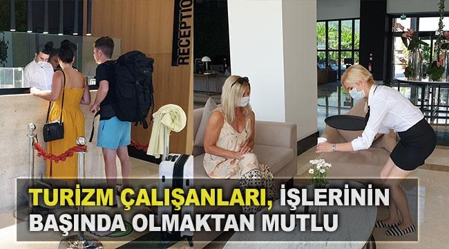 Turizm çalışanları, işlerinin başında olmaktan mutlu