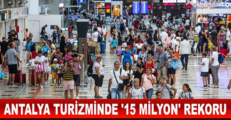 Antalya turizminde '15 milyon' rekoru