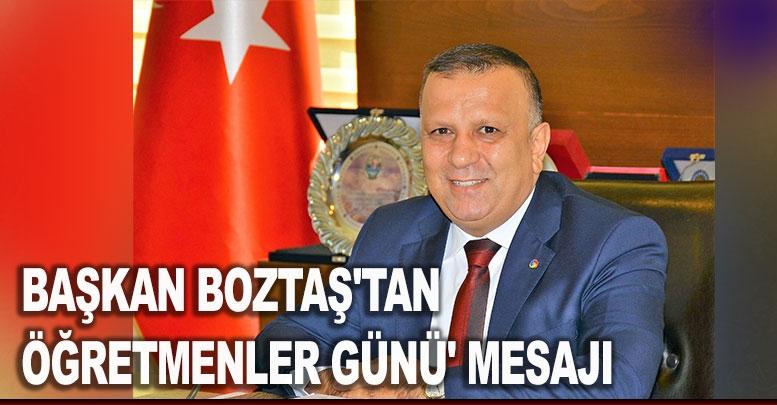 Başkan Boztaş'tan Öğretmenler Günü' mesajı
