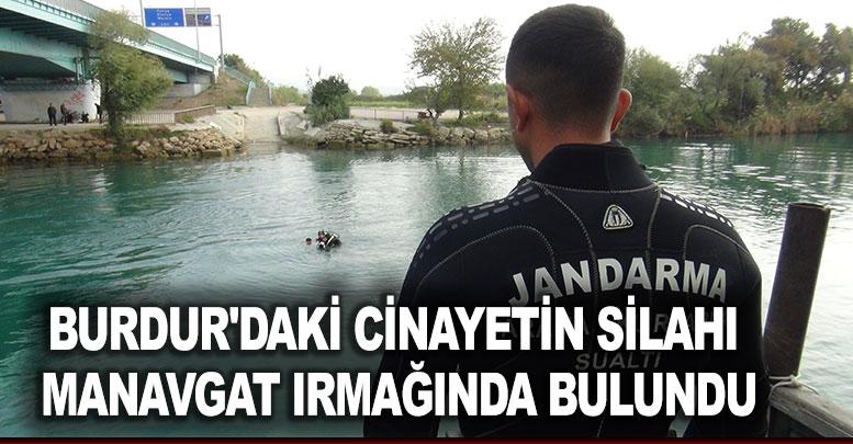 Burdur'daki cinayetin silahı Manavgat ırmağında bulundu
