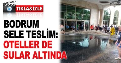 Bodrum sele teslim: Oteller bile sular altında